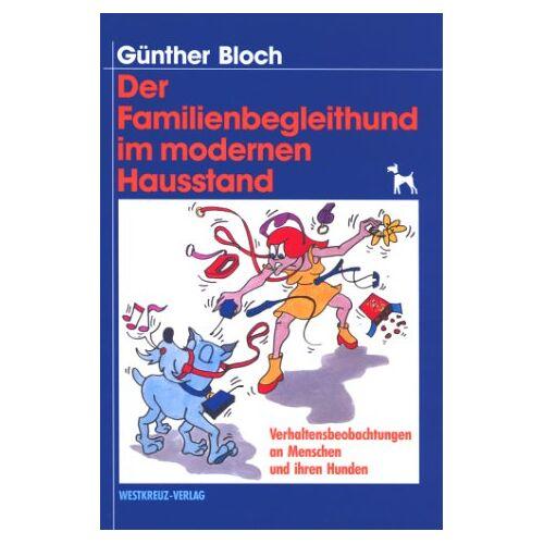 Günther Bloch - Der Familienbegleithund im modernen Hausstand - Preis vom 29.10.2020 05:58:25 h
