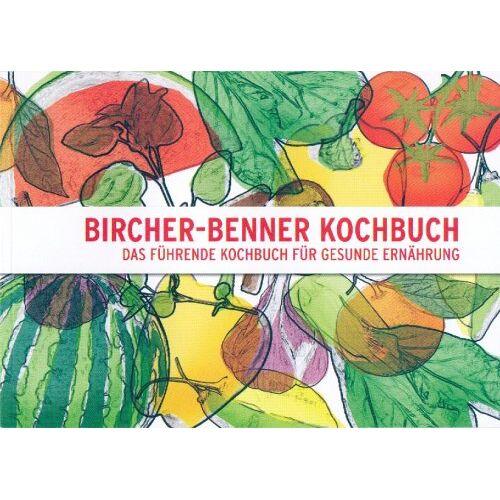 Dörte Junge - Bircher-Benner-Kochbuch: Das führende Kochbuch für gesunde Ernährung - Preis vom 07.09.2020 04:53:03 h