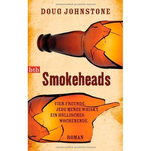 Doug Johnstone - Smokeheads: Vier Freunde. Jede Menge Whisky. Ein höllisches Wochenende. Roman - Preis vom 25.01.2021 05:57:21 h