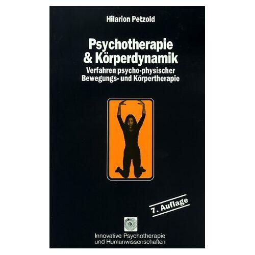 Petzold, Hilarion G. - Psychotherapie und Körperdynamik. Verfahren psycho-physischer Bewegungs- und Körpertherapie - Preis vom 15.05.2021 04:43:31 h