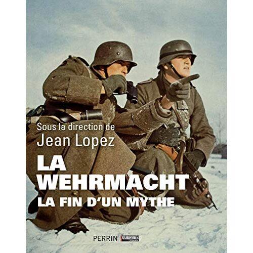 Jean Lopez - La Wehrmacht : La fin d'un mythe - Preis vom 16.01.2021 06:04:45 h