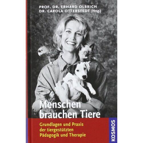 Erhard Olbrich - Menschen brauchen Tiere: Grundlagen und Praxis der tiergestützten Pädagogik und Therapie - Preis vom 29.10.2020 05:58:25 h