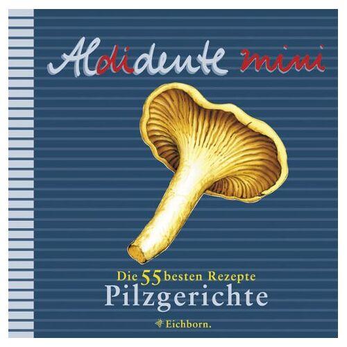 Gabriele Rescher - Aldidente mini. Pilzgerichte. Die 55 besten Rezepte - Preis vom 20.10.2020 04:55:35 h