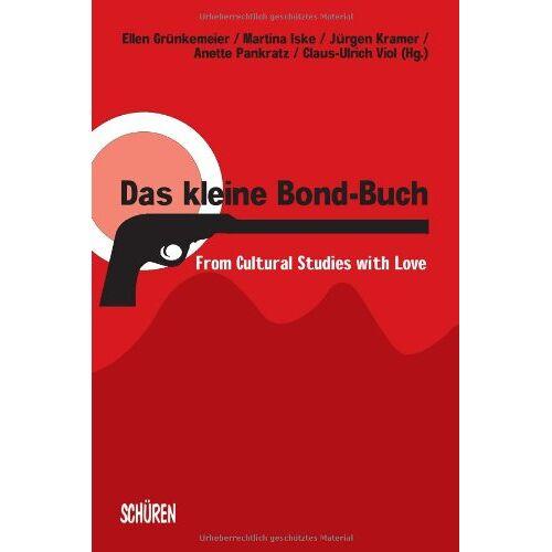 Ellen Grünkemeier - Das kleine Bond-Buch From cultural studies with love - Preis vom 06.03.2021 05:55:44 h