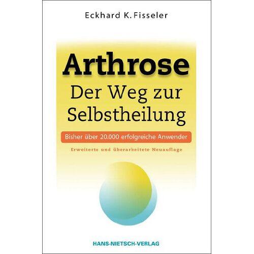 Fisseler, Eckhard K. - Arthrose - Der Weg zur Selbstheilung - Preis vom 16.04.2021 04:54:32 h