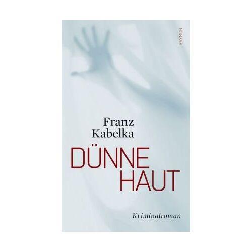 Franz Kabelka - Dünne Haut. Kriminalroman - Preis vom 21.10.2020 04:49:09 h