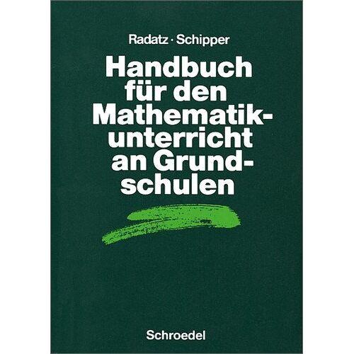 Hendrik Radatz - Handbücher Mathematik: Handbuch für den Mathematikunterricht an Grundschulen (Handbücher für den Mathematikunterricht) - Preis vom 13.05.2021 04:51:36 h
