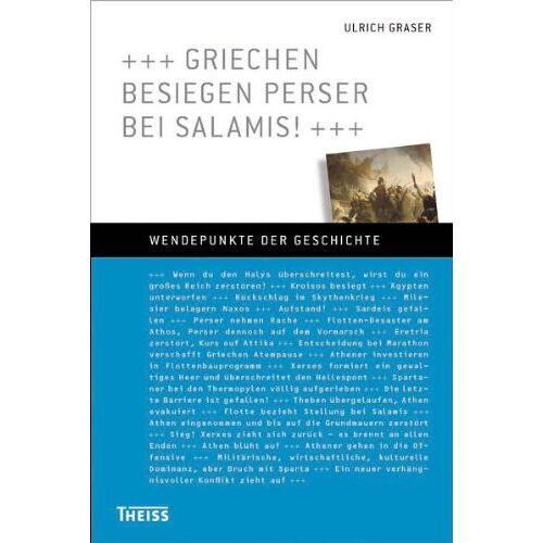 Ulrich Graser - Griechen besiegen Perser bei Salamis! - Preis vom 15.05.2021 04:43:31 h