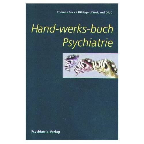 Thomas Bock - Hand-werks-buch Psychiatrie - Preis vom 14.05.2021 04:51:20 h