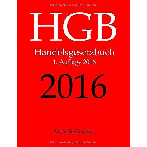 Aktuelle Gesetze - HGB 2016, Aktuelle Gesetze, 1. Auflage 2016 - Preis vom 18.04.2021 04:52:10 h