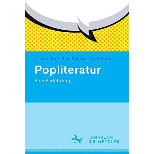 Hecken Thomas, Hecken Thomas - Popliteratur: Eine Einführung (Neuerscheinungen J.B. Metzler) - Preis vom 09.04.2020 04:56:59 h