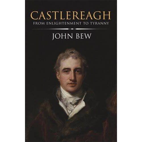 John Bew - Castlereagh - Preis vom 07.03.2021 06:00:26 h