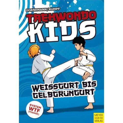 Volker Dornemann - Taekwondo Kids - Weißgurt bis Gelbgrüngurt - Preis vom 06.05.2021 04:54:26 h