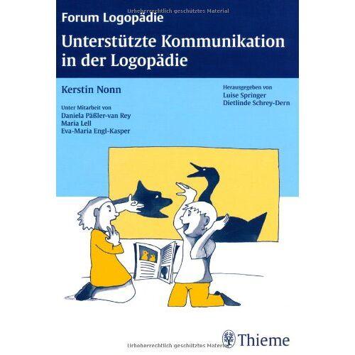 Kerstin Nonn - Unterstützte Kommunikation in der Logopädie: Einführung, Diagnostik, Therapie - Preis vom 08.05.2021 04:52:27 h