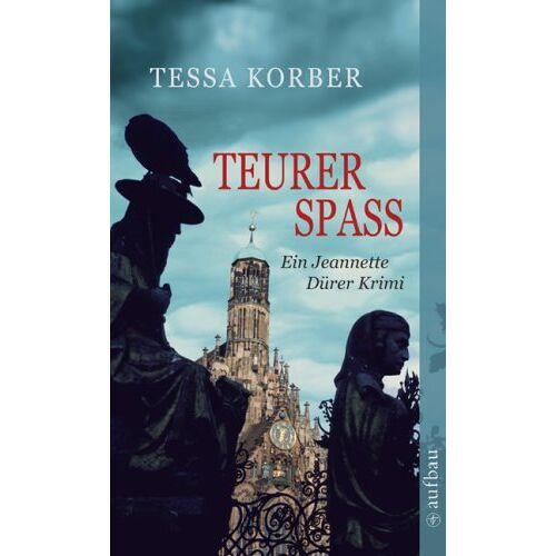 Tessa Korber - Teurer Spaß: Ein Jeannette Dürer Krimi - Preis vom 15.05.2021 04:43:31 h