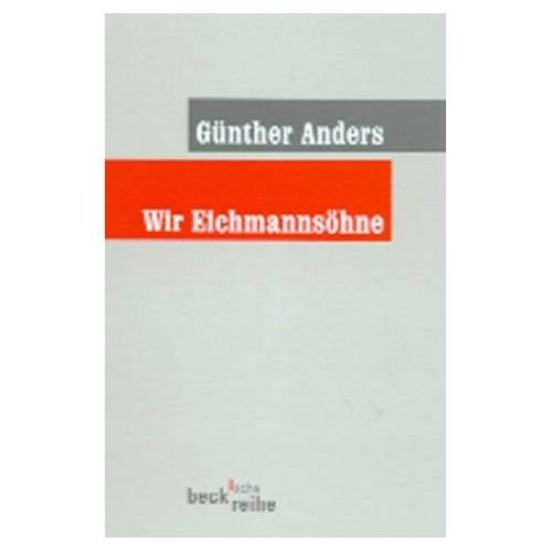 Günther Anders - Wir Eichmannsöhne: Offener Brief an Klaus Eichmann - Preis vom 02.12.2020 06:00:01 h