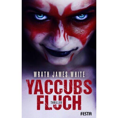 White, Wrath James - Yaccubs Fluch: Thriller - Preis vom 21.10.2020 04:49:09 h