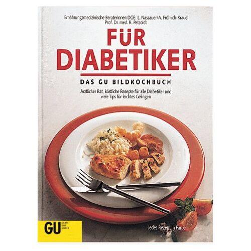 Luise Nassauer - Für Diabetiker. Das GU Bildkochbuch - Preis vom 14.01.2021 05:56:14 h