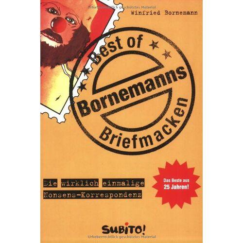 Winfried Bornemann - Best of Bornemanns Briefmacken. Die wirklich einmalige Nonsens-Korrespondenz - Preis vom 19.10.2020 04:51:53 h