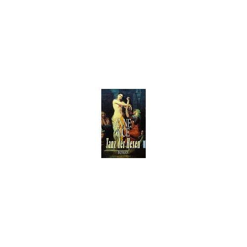 Anne Rice - Tanz der Hexen - Preis vom 21.10.2020 04:49:09 h