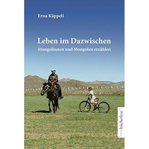 Erna Käppeli - Leben im Dazwischen: Mongolinnen und Mongolen erzählen - Preis vom 18.04.2021 04:52:10 h