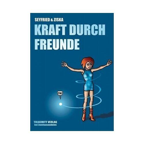 Gerhard Seyfried - Kraft durch Freunde - Preis vom 07.05.2021 04:52:30 h