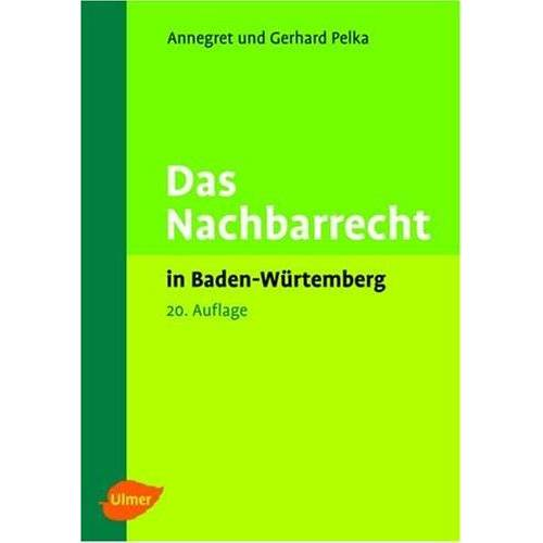 - Das Nachbarrecht in Baden-Württemberg - Preis vom 05.09.2020 04:49:05 h