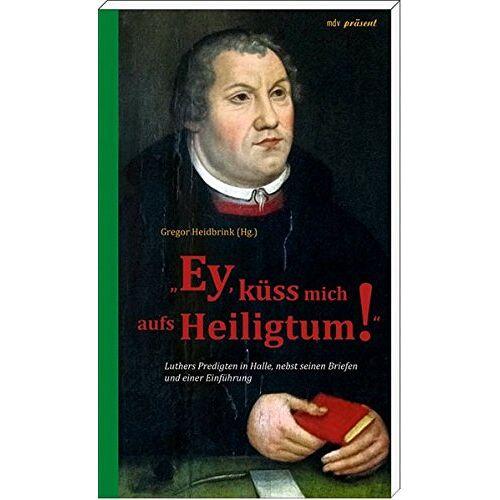Gregor Heidbrink - Ey, küss mich aufs Heiligtum! - Preis vom 21.10.2020 04:49:09 h