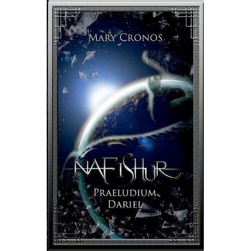 Mary Cronos - Nafishur Praeludium: Dariel - Preis vom 08.05.2021 04:52:27 h