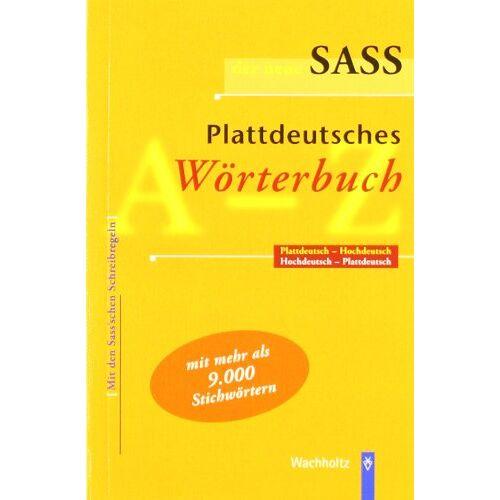 Heinrich Thies - Der neue Sass. Plattdeutsches Wörterbuch: Plattdeutsch-Hochdeutsch. Hochdeutsch-Plattdeutsch. Mit den Sass'schen Schreibregeln. Mit mehr als 9 000 Stichwörtern - Preis vom 21.04.2021 04:48:01 h