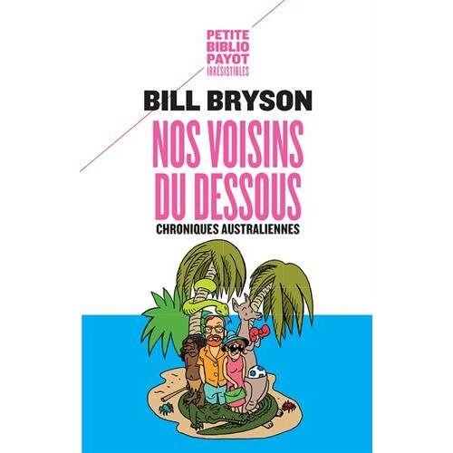 Bill Bryson - Nos chroniques voisins du dessous - Chroniques australiennes - Preis vom 09.05.2021 04:52:39 h