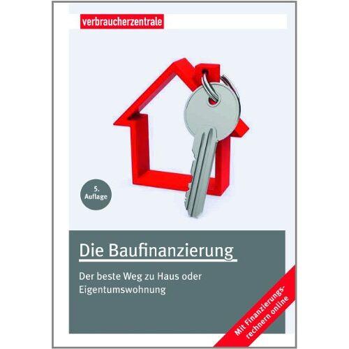 Thomas Hammer - Die Baufinanzierung: Der beste Weg zu Haus oder Eigentumswohnung - Preis vom 06.09.2020 04:54:28 h