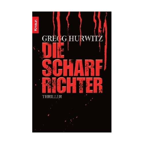 Gregg Hurwitz - Die Scharfrichter: Thriller - Preis vom 13.05.2021 04:51:36 h