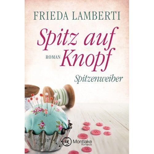Frieda Lamberti - Spitz auf Knopf - Spitzenweiber (Spitzenweiber Reihe, Band 2) - Preis vom 28.02.2021 06:03:40 h