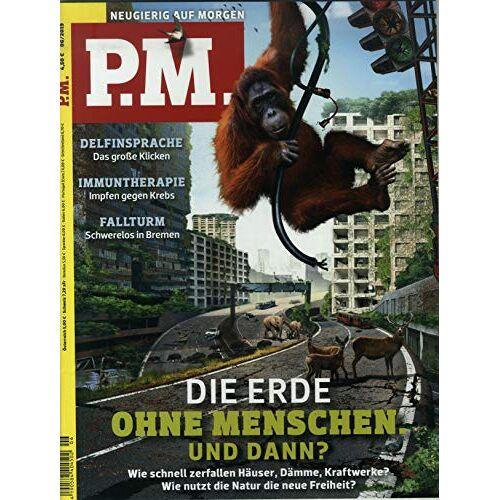 P.M. Magazin - P.M. Magazin 6/2019 Die Erde ohne Menschen - und Dann? - Preis vom 27.07.2020 05:02:37 h