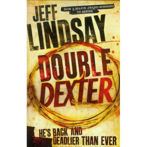Jeff Lindsay - Double Dexter: A Novel (Dexter 6, Band 6) - Preis vom 03.05.2021 04:57:00 h