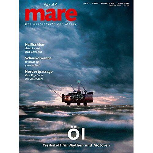 Nikolaus Gelpke - mare - Die Zeitschrift der Meere: mare, Die Zeitschrift der Meere, Nr.43 : Öl: No 43 - Preis vom 30.07.2020 04:59:25 h
