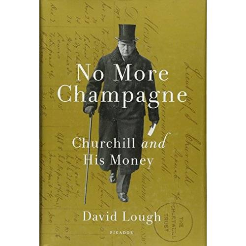 David Lough - No More Champagne: Churchill and His Money - Preis vom 12.04.2021 04:50:28 h