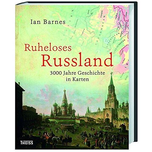 Ian Barnes - Ruheloses Russland: 3000 Jahre Geschichte in Karten - Preis vom 05.05.2021 04:54:13 h