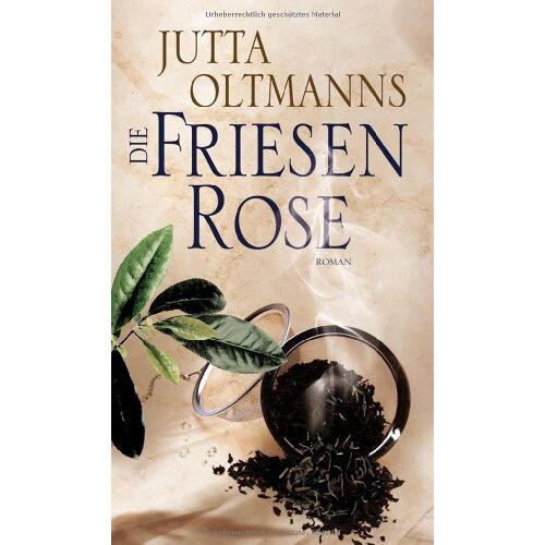 Jutta Oltmanns - Die Friesenrose - Preis vom 24.02.2021 06:00:20 h