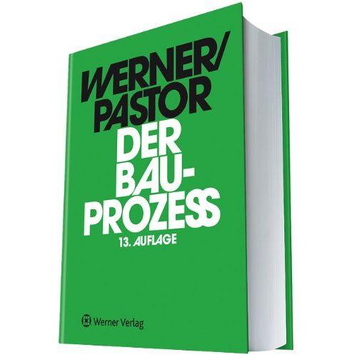 Ulrich Werner - Der Bauprozess: Prozessuale und materielle Probleme des zivilen Bauprozesses - Preis vom 21.10.2020 04:49:09 h