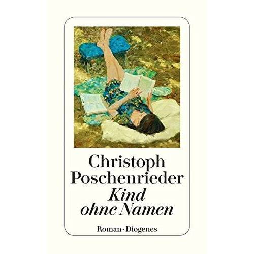 Christoph Poschenrieder - Kind ohne Namen (detebe) - Preis vom 28.02.2021 06:03:40 h