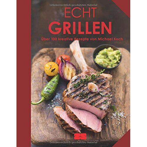 Michael Koch - Echt Grillen - Preis vom 10.04.2021 04:53:14 h