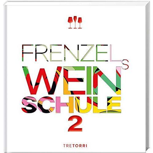 Ralf Frenzel - Frenzels Weinschule: Band 2 - Preis vom 20.10.2020 04:55:35 h