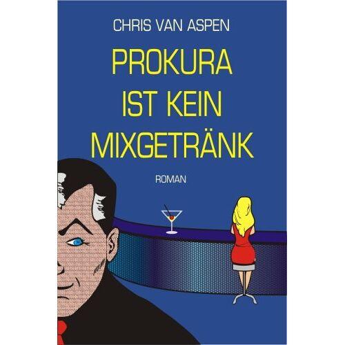 Aspen, Chris van - Prokura ist kein Mixgetränk - Preis vom 03.12.2020 05:57:36 h