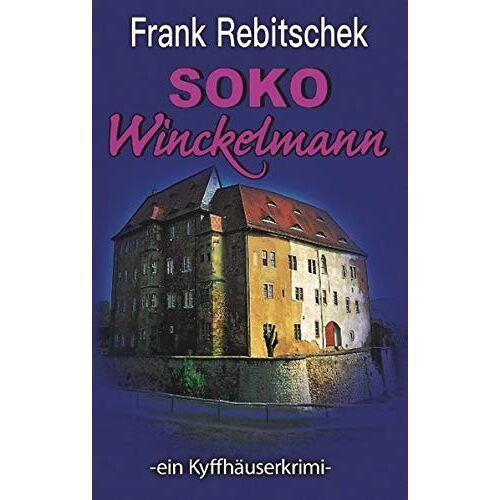 Frank Rebitschek - SOKO Winckelmann: ein Kyffhäuserkrimi (Kyffhäuserkrimis) - Preis vom 17.01.2021 06:05:38 h