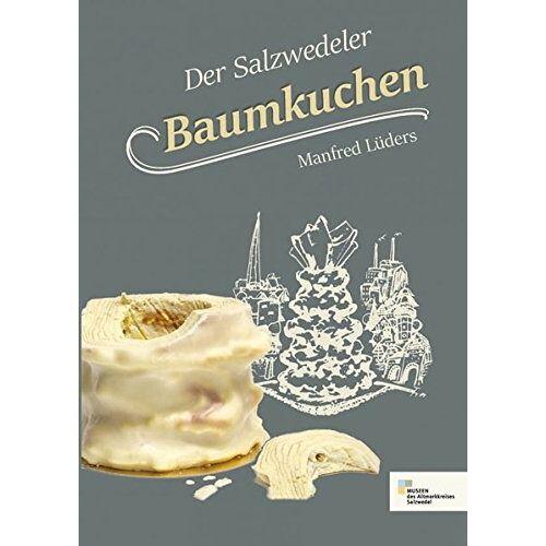 Manfred Lüders - Der Salzwedeler Baumkuchen - Preis vom 13.05.2021 04:51:36 h
