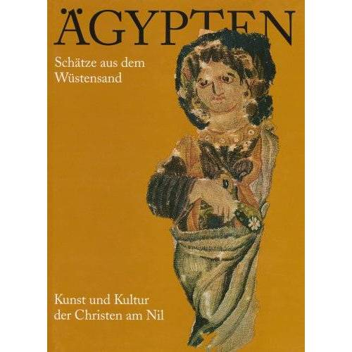 Gustav Lübcke Museum - Ägypten, Schätze aus dem Wüstensand: Kunst und Kultur der Christen am Nil - Preis vom 21.10.2020 04:49:09 h
