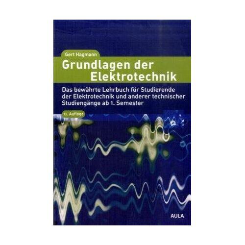 Gert Hagmann - Grundlagen der Elektrotechnik - Preis vom 06.07.2020 05:02:03 h