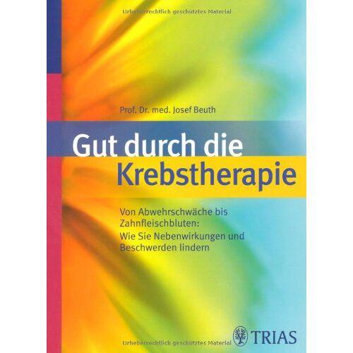 Josef Beuth - Gut durch die Krebstherapie: Von Abwehrschwäche bis Zahnfleischbluten - Preis vom 08.05.2021 04:52:27 h